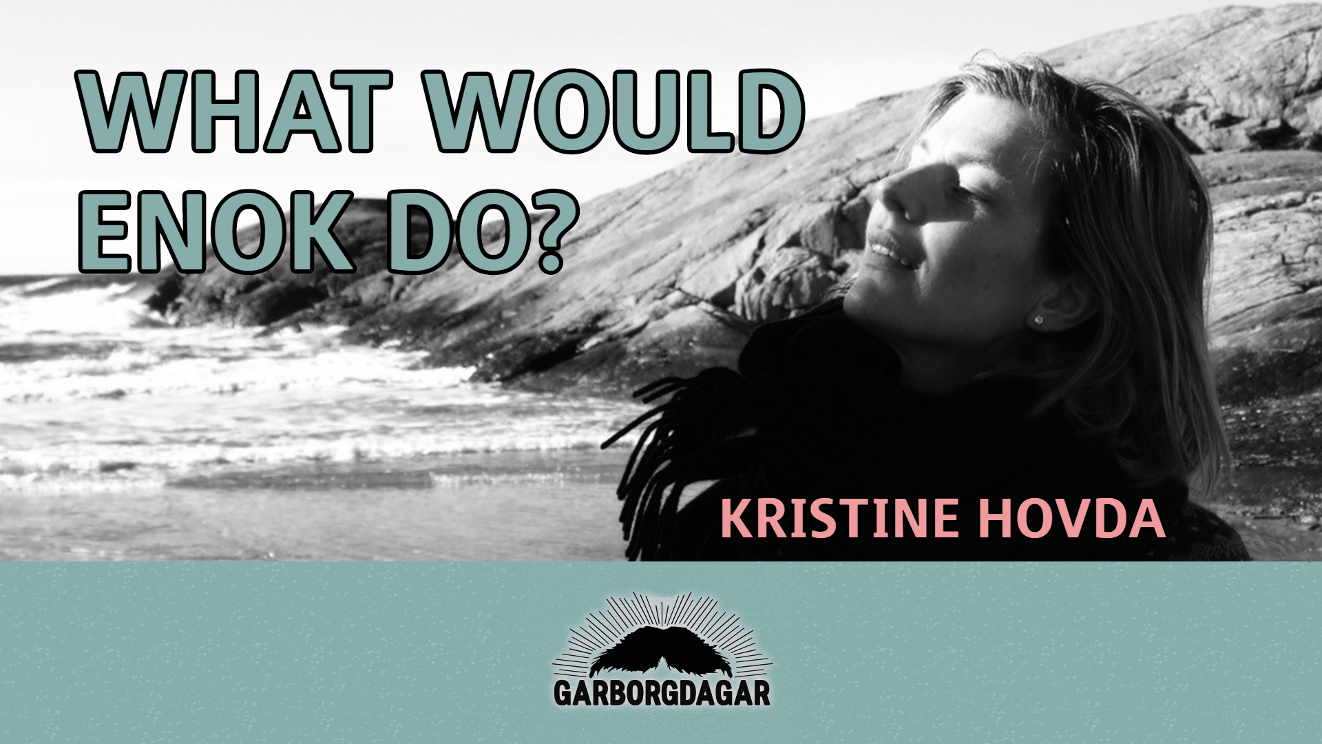 What  would  Enok  do?  |  Kristine  Hovda