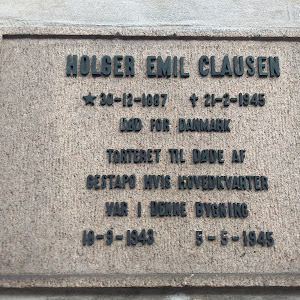 Holger Emil Clausen*30-12-1887      +21-2-1945Died for DenmarkTortured to death byGESTAPO whose headquarter were in this building18-9-1943         5-5-1945