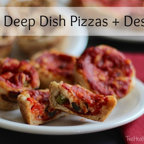 Mini Deep Dish Pizzas + Dessert!