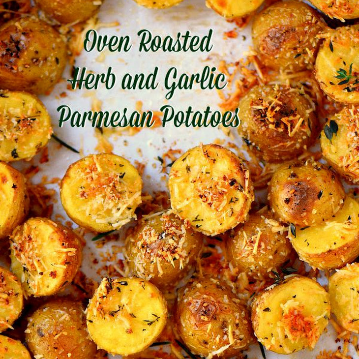 Oven Roasted Herb and Garlic Parmesan Potatoes Recipe | Yummly