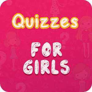 Quizzes For Girls (220+)