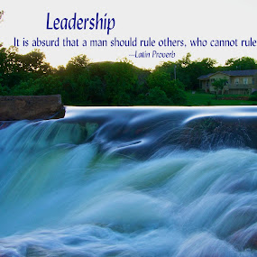 Leadership by Kathy Suttles - Typography Quotes & Sentences ( medicine park, inspiration, smooth, flowing, leadership, blue, oklahoma, motivation, suttleimpressons, dusk, river )