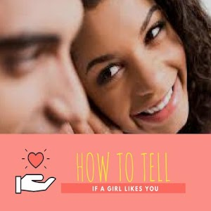 Download How To Tell If A Girl Likes You For PC Windows and Mac