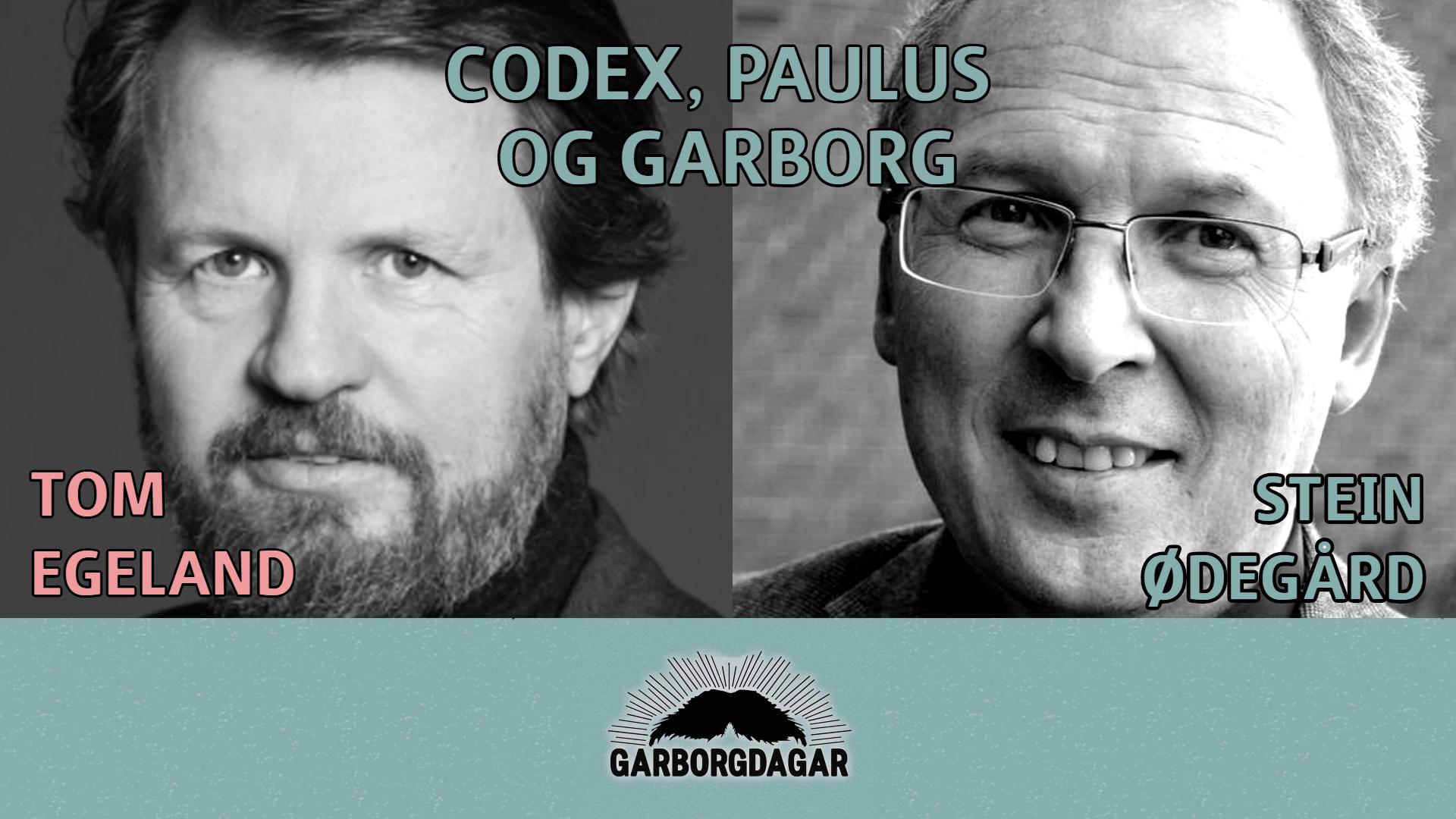 Codex,  Paulus  og  Garborg  |  Tom  Egeland  og  Stein  Ødegård