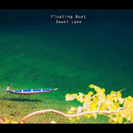 Floating Boat. by Ankush Kasera - Nature Up Close Water ( water, #lake, clean, blue, shadow, green, beautiful, floating, nature up close, meghalaya, india, landscape, travel photography, dawki, #boat )