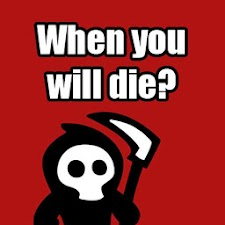 When you will die?