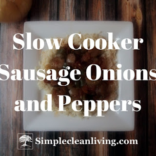 Slow Cooker Sausage Onions and Peppers-Freezer Meal