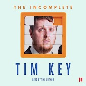 The Incomplete Tim Key - About 300 of His Poetical Gems and What-nots (Unabridged)