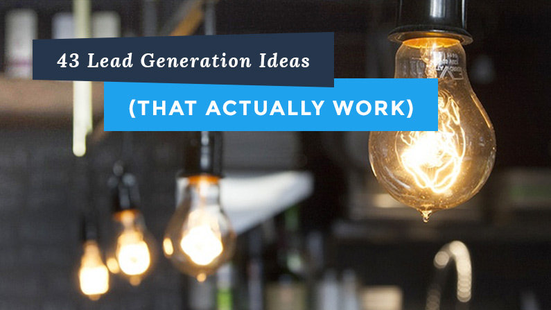 43 Lead Generation Ideas (That Actually Work)