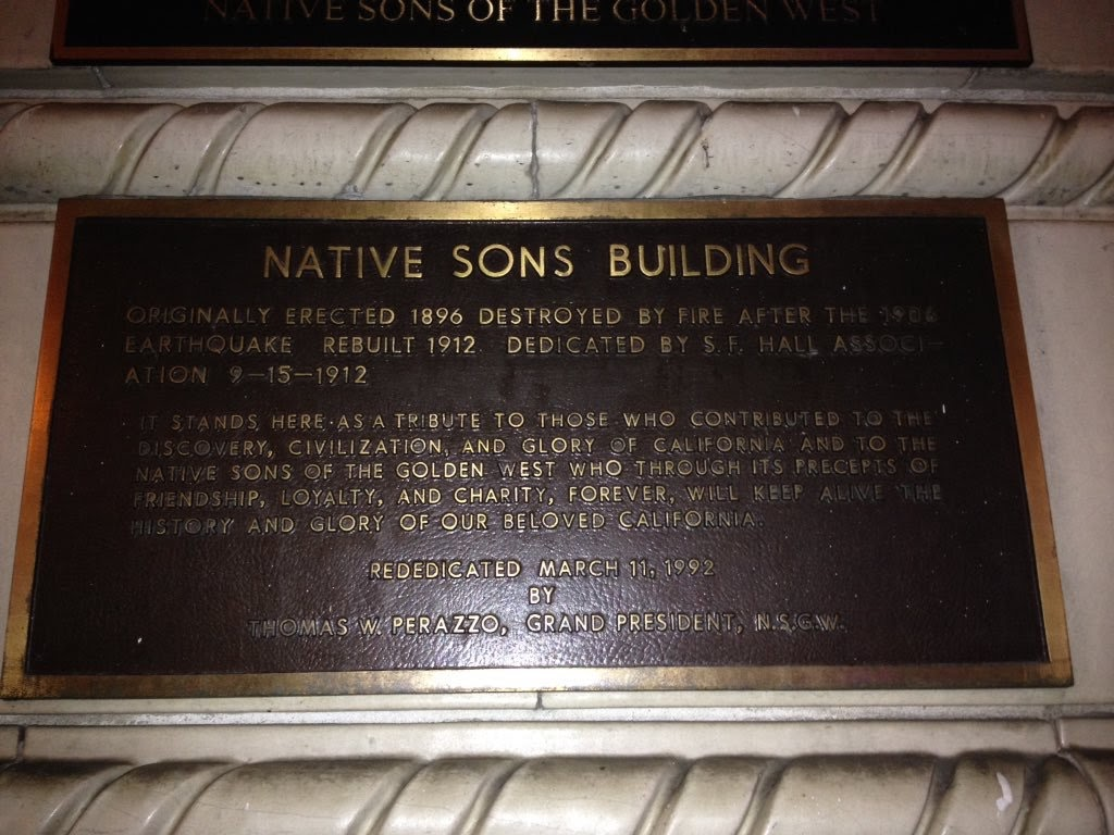 The Native Sons Building in San Francisco NATIVE SONS BUILDING ORIGINALLY ERECTED 1896 DESTROYED BY FIRE AFTER THE 1906 EARTHQUAKE REBUILT 1912. DEDICATE BY S.F. HALL ASSOCIATION 9-15-1912. IT STANDS ...
