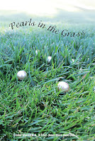 Pearls in the Grass
