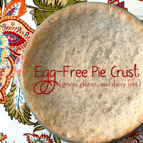 Egg-Free Pie Crust (Grain, Gluten, and Dairy Free)