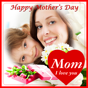 Download Happy Mother's Day Frame For PC Windows and Mac