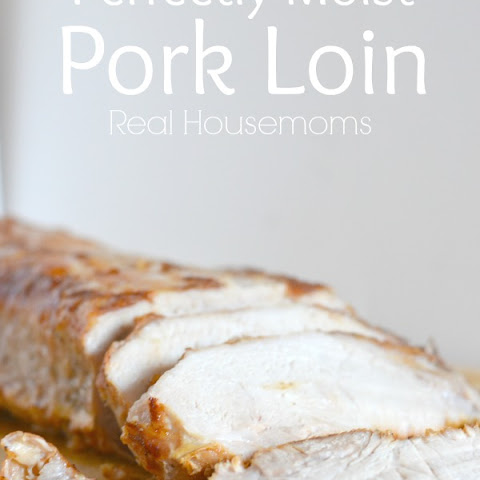 Perfectly Moist Pork Loin