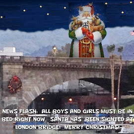Santa Has Been Sighted! by Eric Michaels - Typography Captioned Photos ( london bridge, santa claus, arizona, christmas, lake havasu city, manipulation,  )