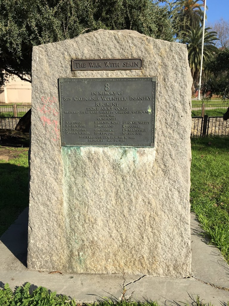 THE WAR WITH SPAIN  8  IN MEMORY OF 8TH CALIFORNIA VOLUNTEER INFANTRY REGIMENT EIGHT ARMY CORPS MUSTERED IN AT CAMP BARRETT OAKLAND, CALIFORNIA JULY 6, 1898  COMPANIES A - CHICO B - SAN JOSE C - ...