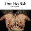 I Am Not Rich