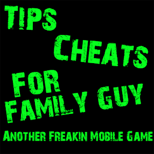 Cheats For Family Guy Freakin 1.0.0
