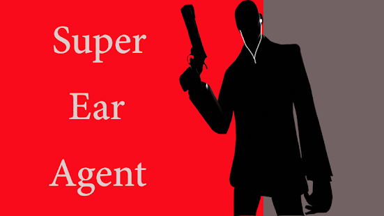 Ear Spy Super Hearing: Ear Agent