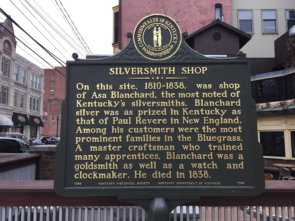 Silversmith Shop On this site, 1810-1838, was shop of Asa Blanchard, the most noted of Kentucky's silversmiths. Blanchard silver was as prized in Kentucky as that of Paul Revere in New England. Among ...