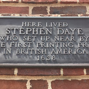 HERE LIVED  STEPHEN DAYE  WHO SET UP NEAR BY  THE FIRST PRINTING PRESS  IN BRITISH AMERICA  1638 Submitted by @jqmcd