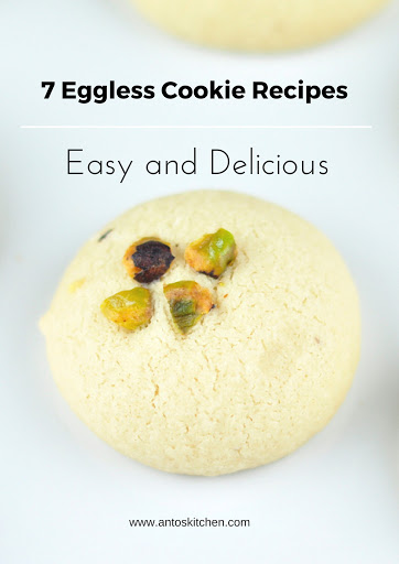 7 DELICIOUS EGGLESS COOKIES