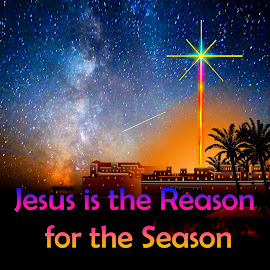 JESUS IS THE REASON FOR THE SEASON by Gerry Slabaugh - Typography Captioned Photos ( reason, jesus, star, christmas, bethleham )