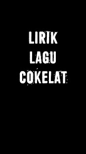 Lirik Lagu Cokelat - screenshot