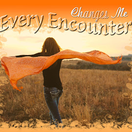 Every Encounter by Kathy Suttles - Typography Captioned Photos ( blowing, orange, spiritual, shawl, encounter )