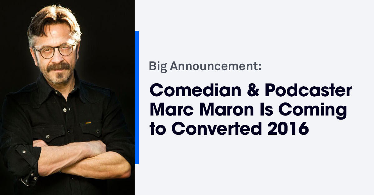 Marc Maron Is Speaking at Converted 2016