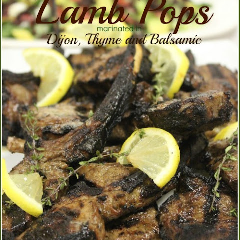 Lamb Pops marinated in Dijon, Thyme and Balsamic