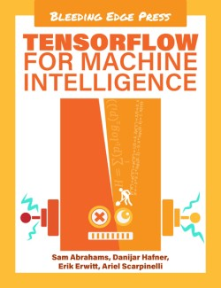 New Book: TensorFlow for Machine Intelligence – Holiday Offer