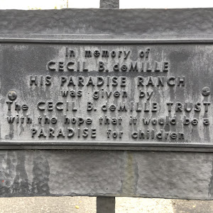 In memory of Cecil B. DeMille, his Paradise Ranch was given by the Cecil B. DeMille Trust with the hope that it would be a Paradise for children. (Recently sold, now a church) Submitted by Craig Baker