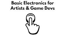 Basic Electronics for Artists and Game Devs: Zine 1