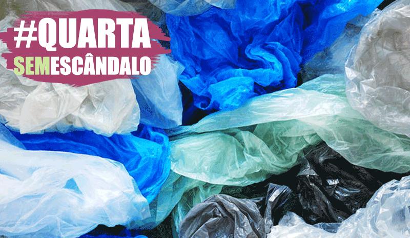 [QuartaSemEscândalo] O que você ainda não sabe sobre sacolas plásticas