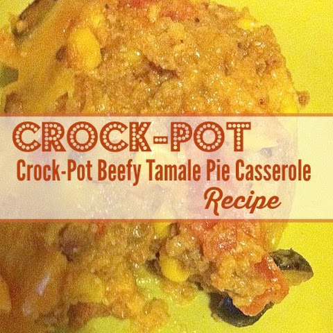 Crock-Pot Beefy Tamale Pie Casserole
