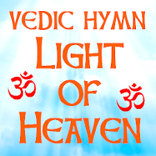 Vedic Hymn: Light of Heaven