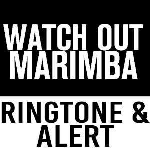 Watch Out Marimba Ringtone