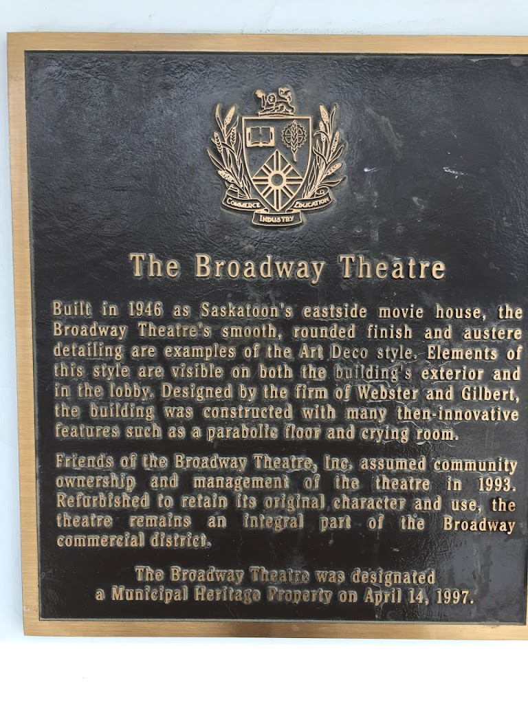 The Broadway Theatre Built in 1946 as Saskatoon's eastside movie house, the Broadway Theatre's smooth, rounded finish and austere detailing are examples of the Art Deco style. Elements of this style ...