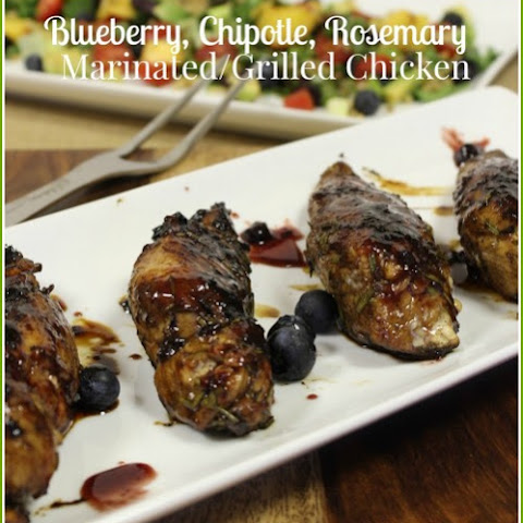 Blueberry, Chipotle, Rosemary Marinated/Grilled Chicken
