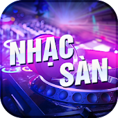 Download Nhạc Sàn - DJ - Remix APK for Android Kitkat