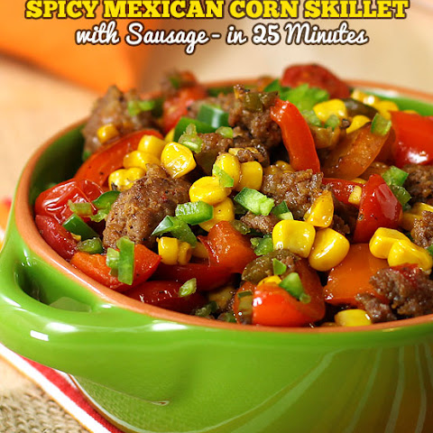 25 Minute Spicy Mexican Corn Skillet with Sausage