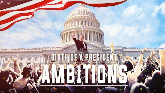 Ambitions:Birth of a President
