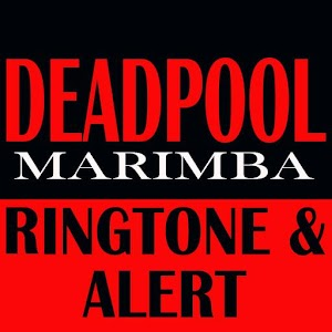Deadpool Marimba Ringtone and Alert file APK for Gaming PC/PS3/PS4 Smart TV