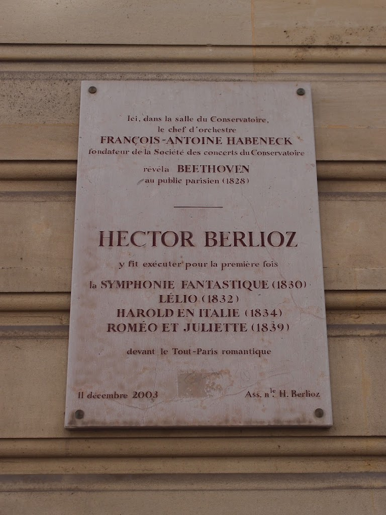 (abridged:) Here the conductor François-Antoine Habeneck revealed BEETHOVEN to the Parisian public (1828)Here HECTOR BERLIOZ performed the Symphonie Fantastique, Lélio, Harold en Italie, Roméo et ...