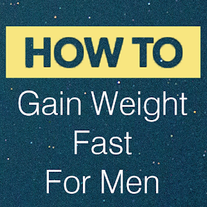 Gain Weight Fast For Men