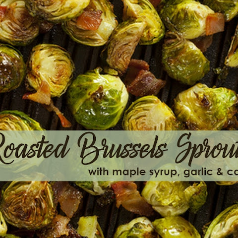 Roasted Brussels Sprouts with Maple Syrup, Garlic & Cayenne
