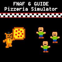 FNAF 6 : Freddy Fazbear's Pizzeria Simulator Guide For PC / Windows 7.8.10 / MAC