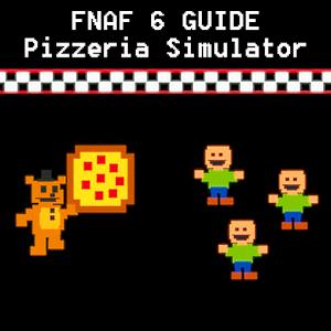 FNAF 6 : Freddy Fazbear's Pizzeria Simulator Guide For PC / Windows 7/8/10 / Mac – Free Download