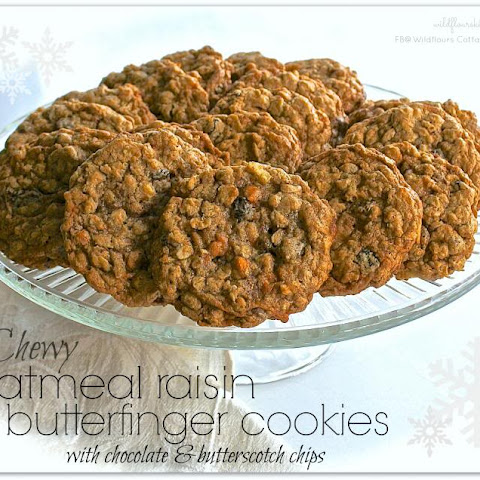 CHEWY OATMEAL RAISIN BUTTERFINGER COOKIES with CHOCOLATE & BUTTERSCOTCH CHIPS